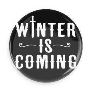 Funny Buttons; Popular Television Game Of Thrones: Lord Eddard Quote Winter  Is Coming 1.5