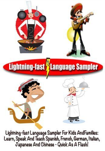 Lightning-fast Language Sampler For Kids And Families: Learn, Speak And Teach Spanish, French, German, Italian, Japanese And Chinese - Quick As A Flash! by Carolyn Woods. $5.97. Author: Carolyn Woods. 94 pages