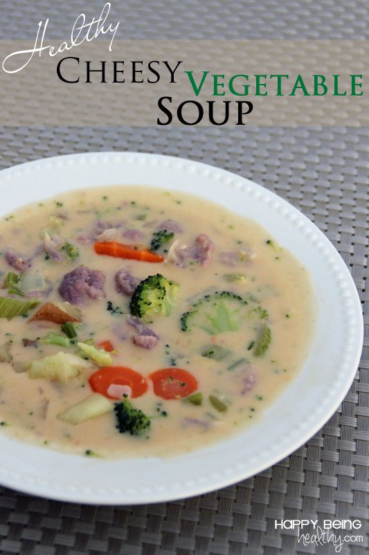 Healthy Cheesy Vegetable Soup This is a very healthy, kid-friendly meal that is chock full of veggies! #healthysoup #soup #healthydinner www.happybeinghealthy.com