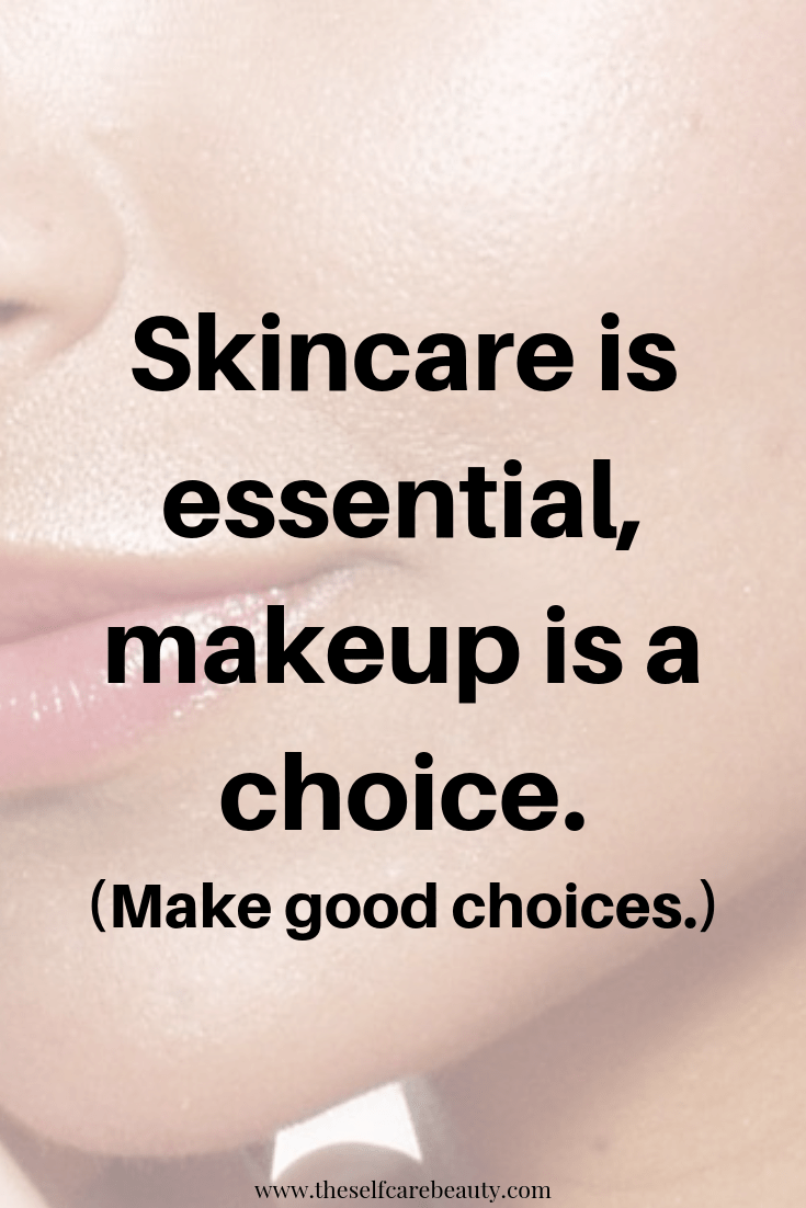 Skincare Is Essential Makeup Is A Choice Make Good Choices Skin Care Skin Care Essentials Effective Skin Care Products