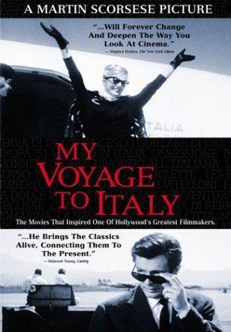 My Voyage To Italy Yes Martin Scorsese Voyage Italy