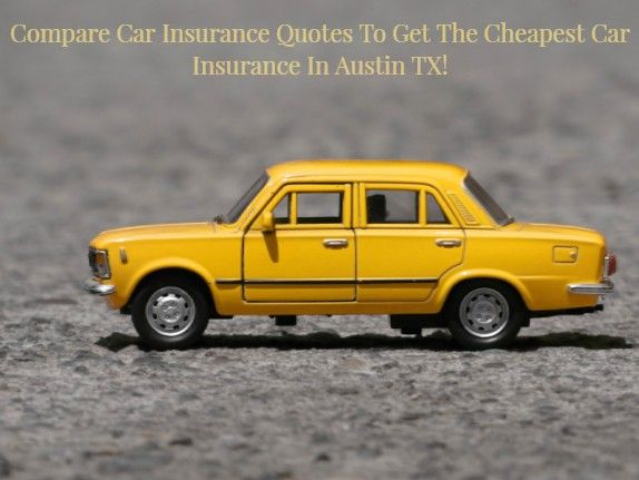 Cheap Car Insurance Austin recommends you can start with ...