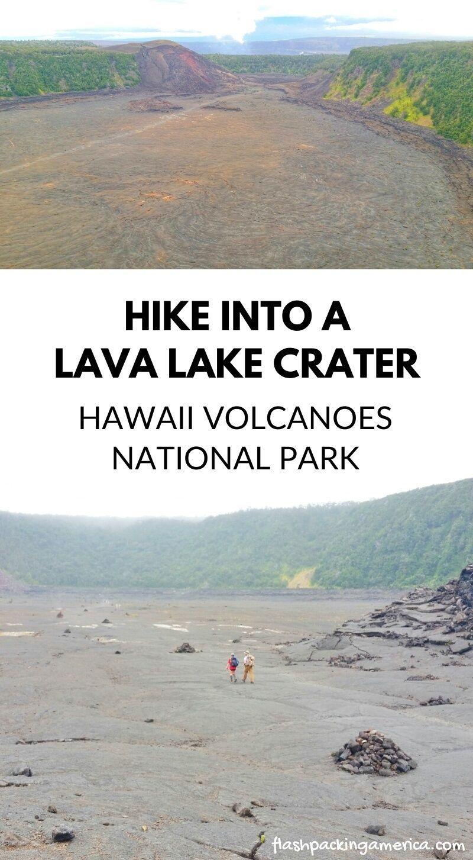 Kilauea Iki Trail To Hike Into A Lava Lake Crater In Hawaii Volcanoes National Park Big Island Hawaii Travel Blog Flashpacking America In 2020 Hawaii Travel Hawaii Volcanoes National