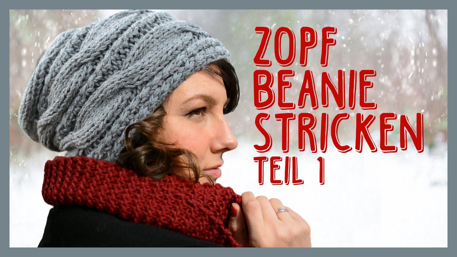 Zopfbeanie stricken *TEIL 1* | Knitting | Pinterest | Mütze ...