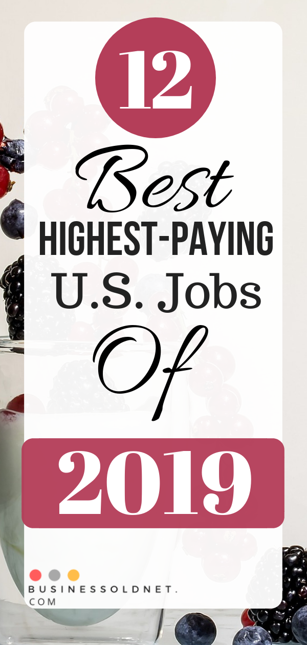 12 Best Highest Paying U S Jobs Of 2019 High Paying Jobs Paying Jobs Doctor Of Pharmacy