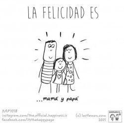 Felicidad es mama y papa