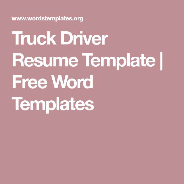 Truck Driver Resume Template  Free Word Templates  Resume