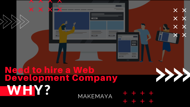 Need to hire a Web Development Company. Why? in 2020 Web