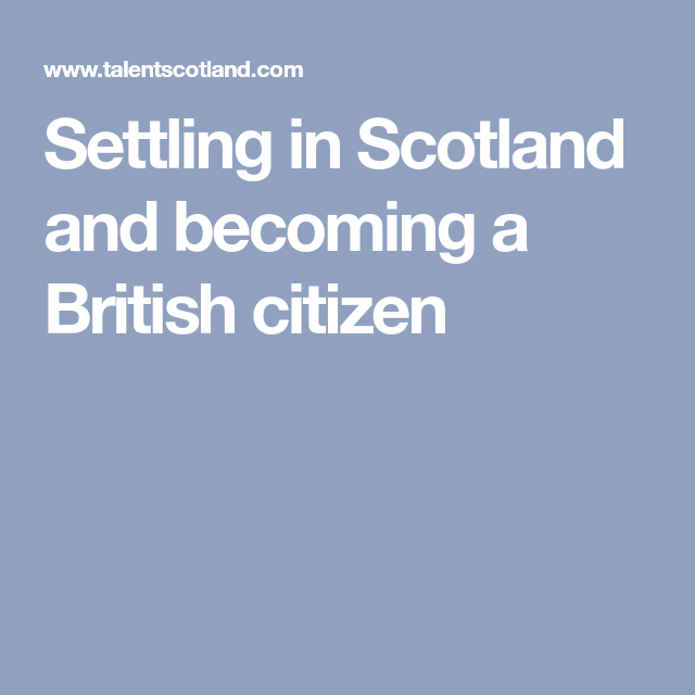 Settling in Scotland and a British citizen