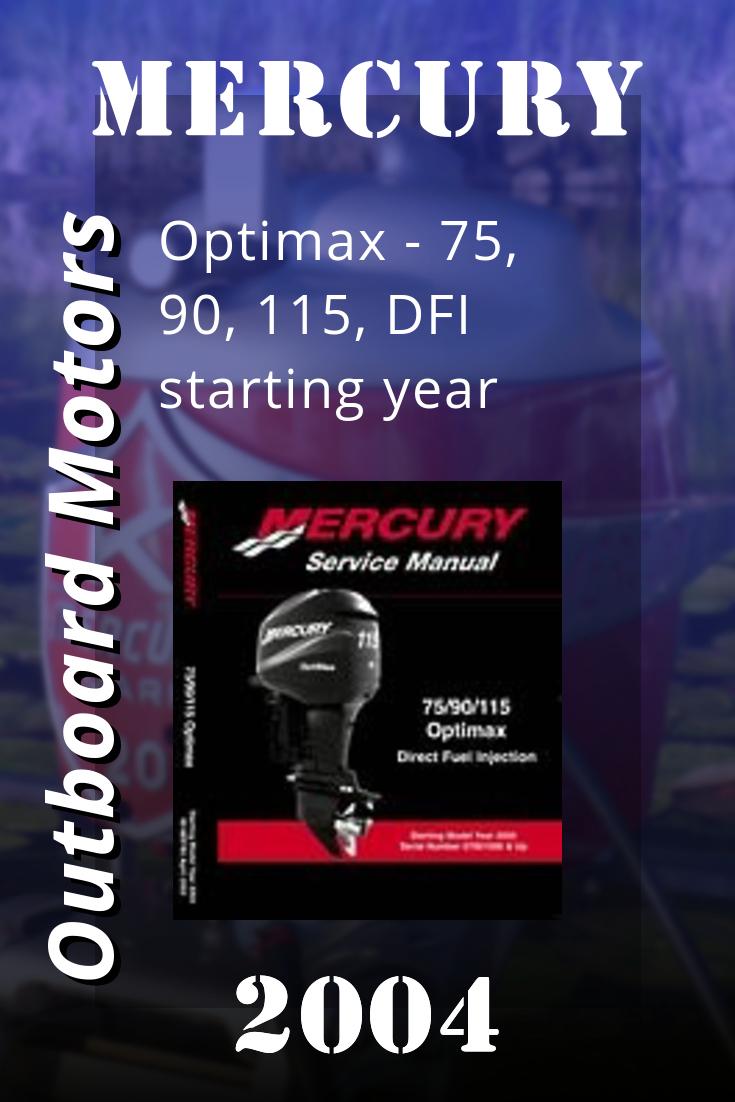 2004 Mercury Optimax 75 90 115 Dfi Starting Year Service Manual 90 889785 Mercury Outboard Mercury Repair Manuals