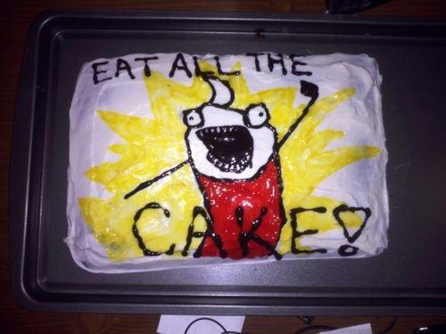 4272bdafd20f13981185801daeda838e x all the y, all the things meme, eat all the cake memes x all