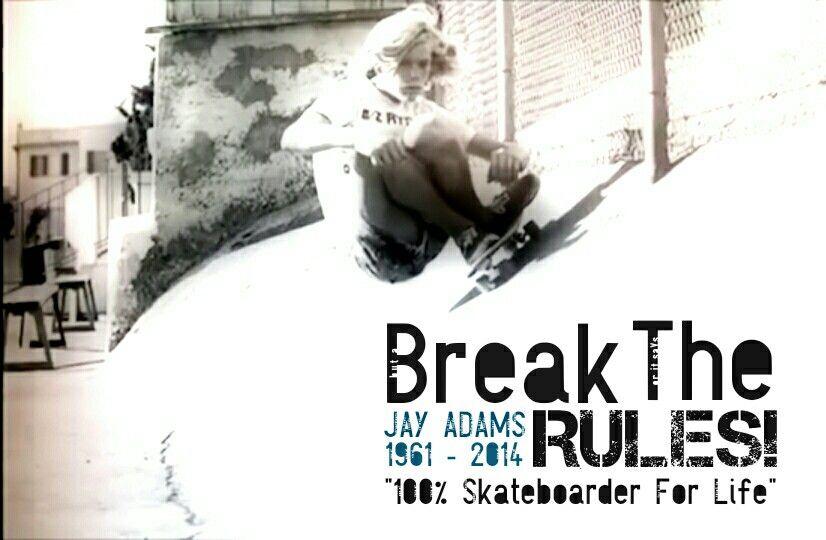Camiseta en tributo a Jay Adams 1961 - 2014 / Break the Rules / 100% Skaterboarder for life.  Descanza en paz... 3 Aniversario / Party Sábado 27 de Septiembre. Invitaciones a Escueladelongskatebarcelona@gmail.com / WhatsApp 664172569