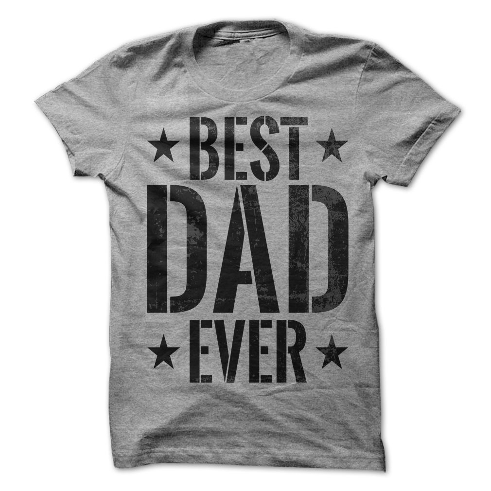 BEST DAD EVER T Shirt, Hoodie, Sweatshirt