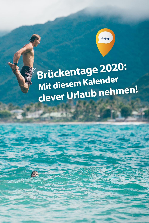 Bruckentage Urlaubsplaner 2020 Freie Tage Verdoppeln Urlaub Urlaub Planen Bruckentage