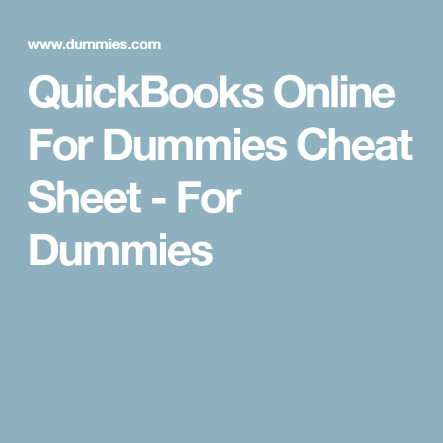 Quickbooks Online For Dummies Cheat Sheet For Dummies Quickbooks Online Quickbooks Quickbooks Tutorial