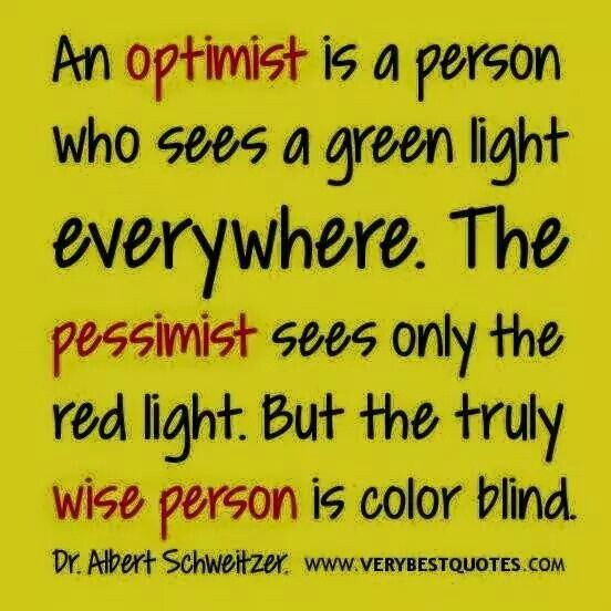 Colorblind Wise Quotes Positive Quotes Optimist Quotes