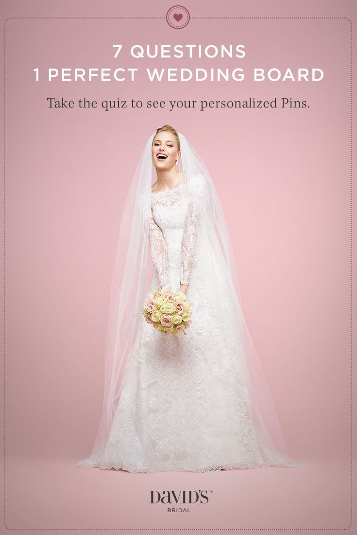Wedding Planning Made Easy Take Our Simple Quiz And Get A Personalize Board Tailored Just To You David S Bridal B Wedding Dress Quiz Davids Bridal Wedding