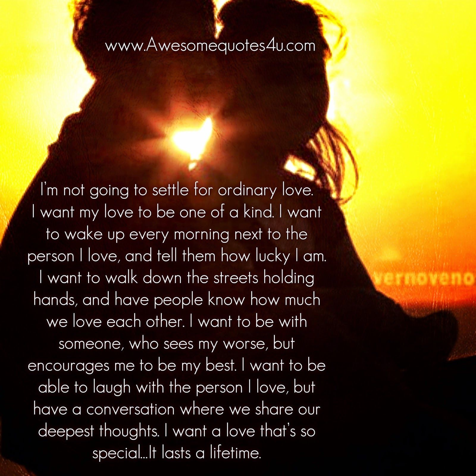 80ee09ad5cf Awesome Quotes  I want a love that will last a lifetime.