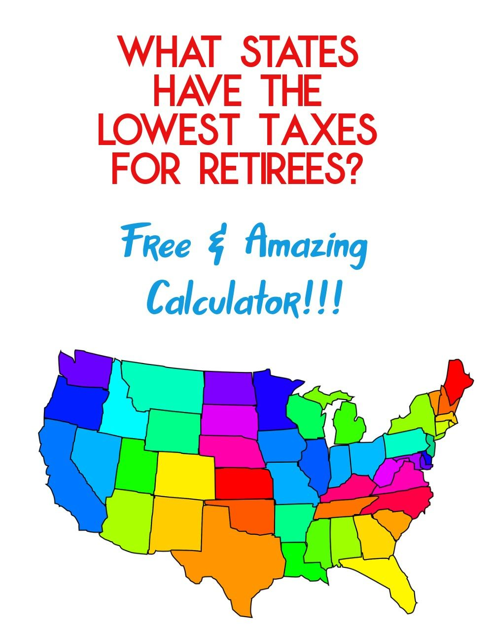 What States Have The Lowest Taxes For Retirees Low Taxes Tax Retirement