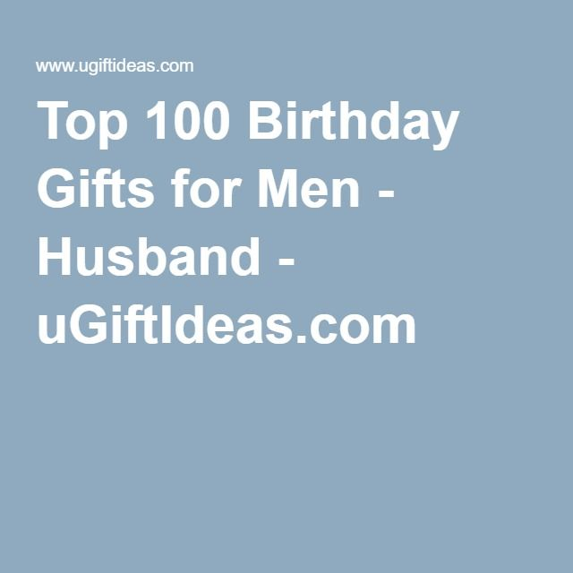 Top 100 Birthday Gifts For Men