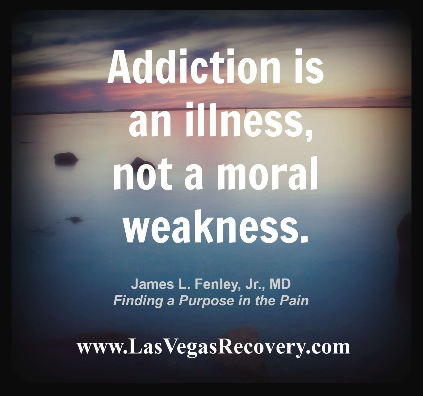 Addiction Is An Illness Not A Moral Weakness
