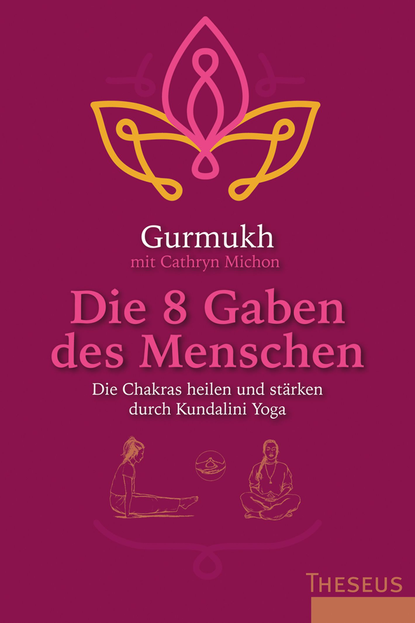 Gurmukh: Die 8 Gaben des Menschen - Die Chakras heilen und stärken durch Kundalini Yoga  ISBN 978-3-89901-790-8