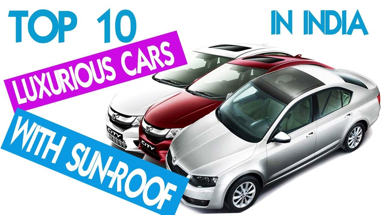 Top 10 Luxurious Cars With Sunroof Available In India Top 10 Facts Facts 10 Things Luxury