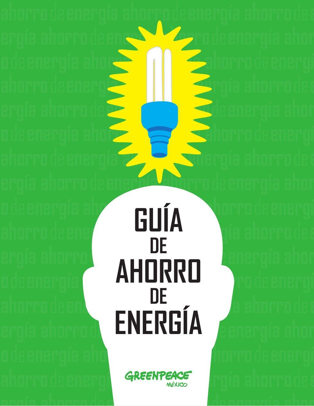 Guia De Ahorro Energetico De Greenpeace Ahorro De Energia Energia Ahorro