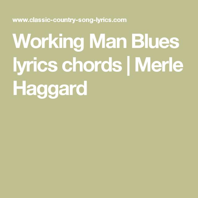 Working Man Blues Lyrics Chords Merle Haggard Music Stuff