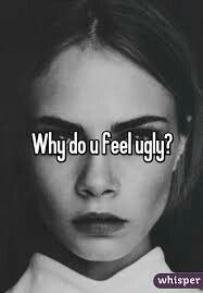 what to do when u feel ugly