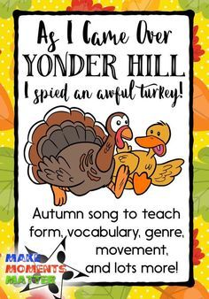 As I Came Over Yonder Hill - Folk Song. Minor tonality, easy to teach, great vocabulary connections, opportunity for creative movement, and more!