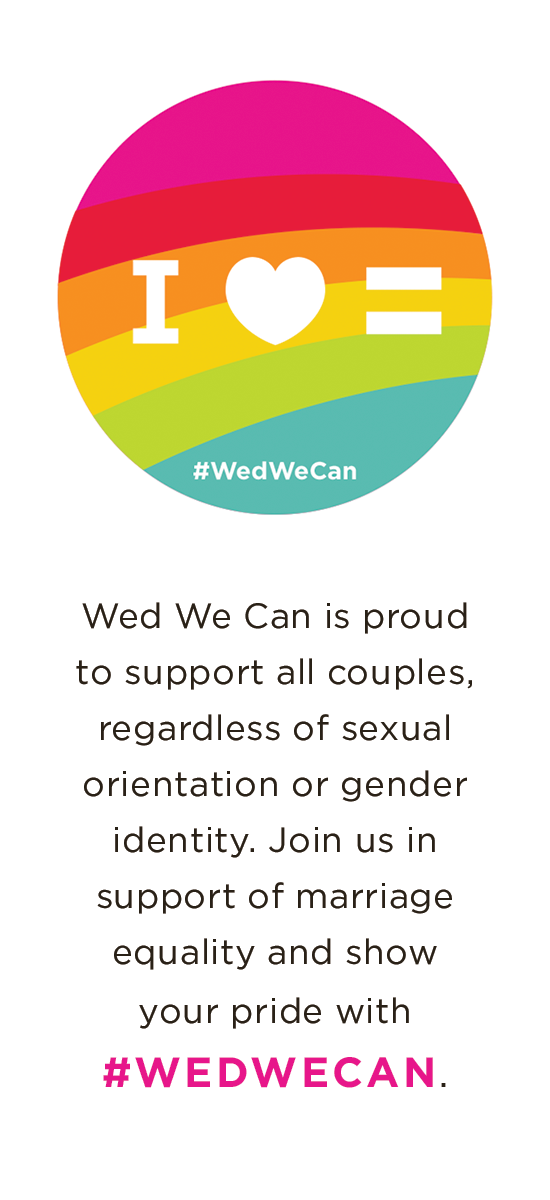 I Support Marriage Equality #WedWeCan @weddingwire