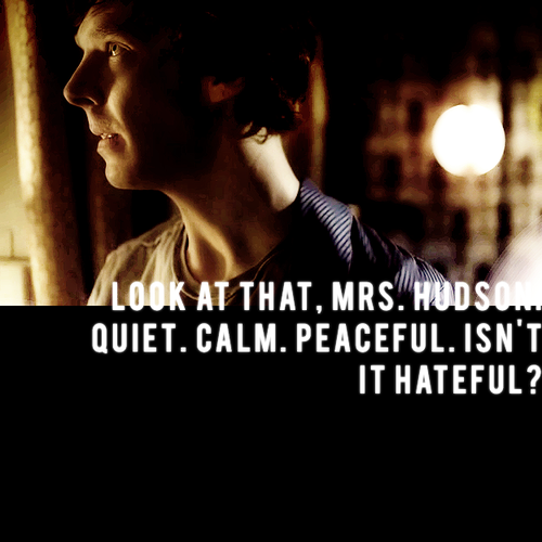 I'm sure something will come up, Sherlock  A nice murder