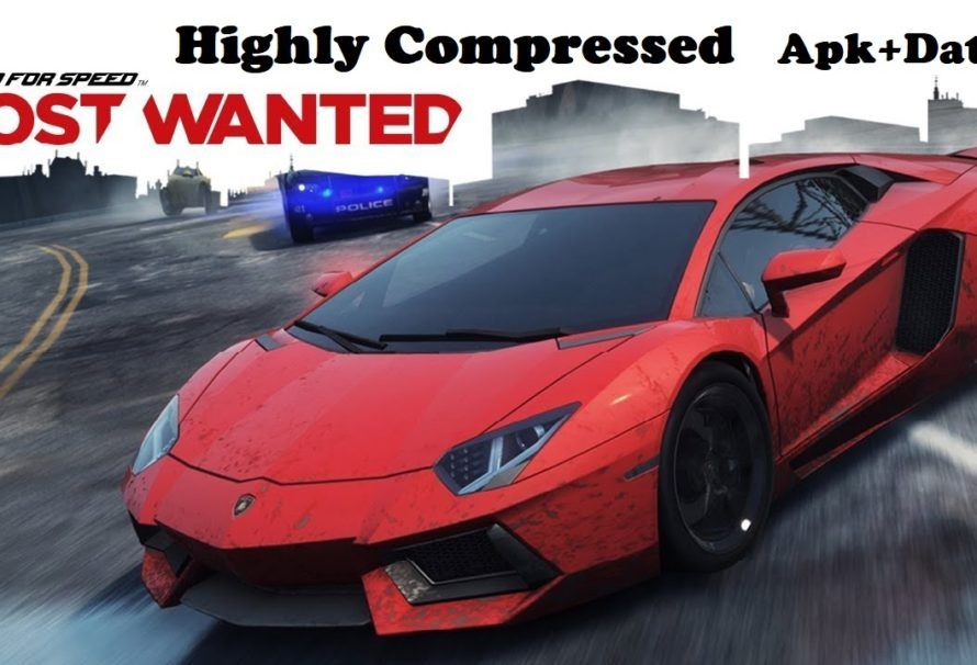 Nfs Most Wanted Apk Data Highly Compressed Download Need For