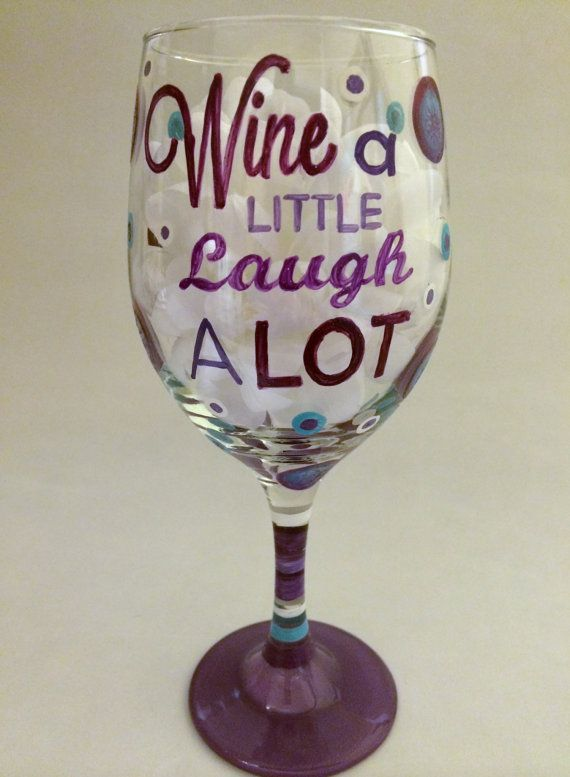 Wine a little laugh a lot wine glass wine glass and etsy for Type of paint to use on wine glasses