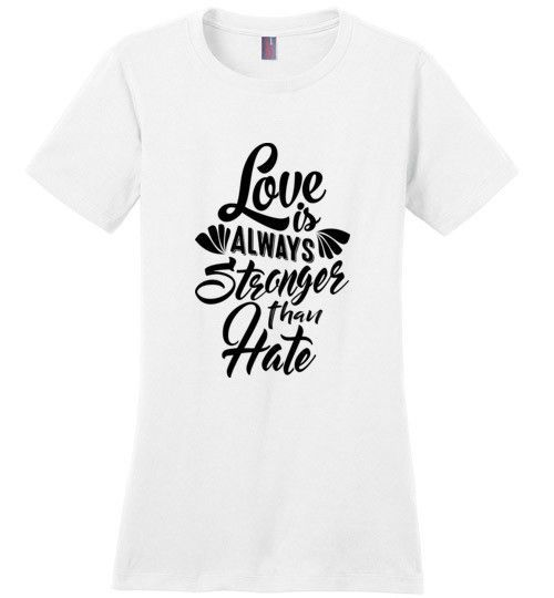 Sale - Love is Always Stronger Tee