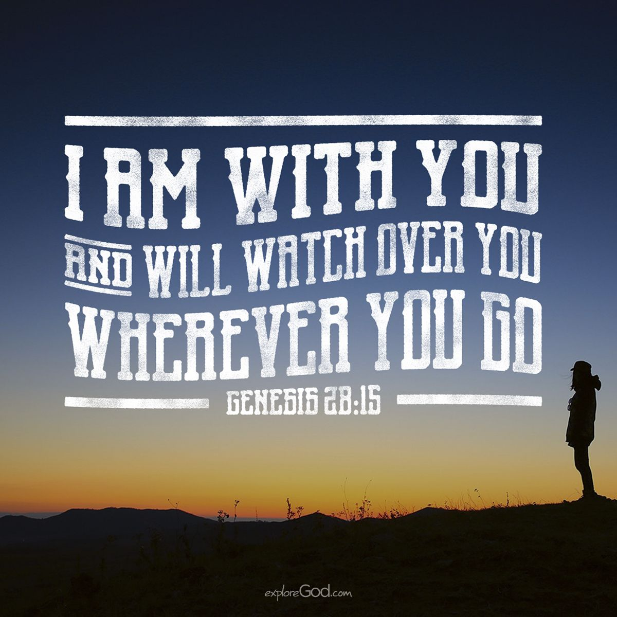 I Am With You And Will Watch Over You Wherever You Go Genesis 28