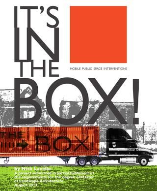 It's In the BOX! Landscape architect Nick Lavelle's 'It's In The Box' concept is a multifunctional community space made of shipping containers. It could function as a meeting place, an urban garden, or even a merry-go-round that serves as a generator.