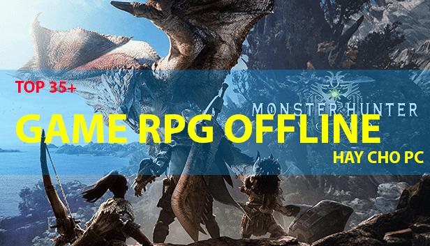 Game rpg offline pc Top 35+ Game RPG Offline cực hay cho