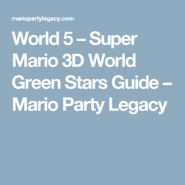 World 5 – Super Mario 3D World Green Stars Guide – Mario Party Legacy
