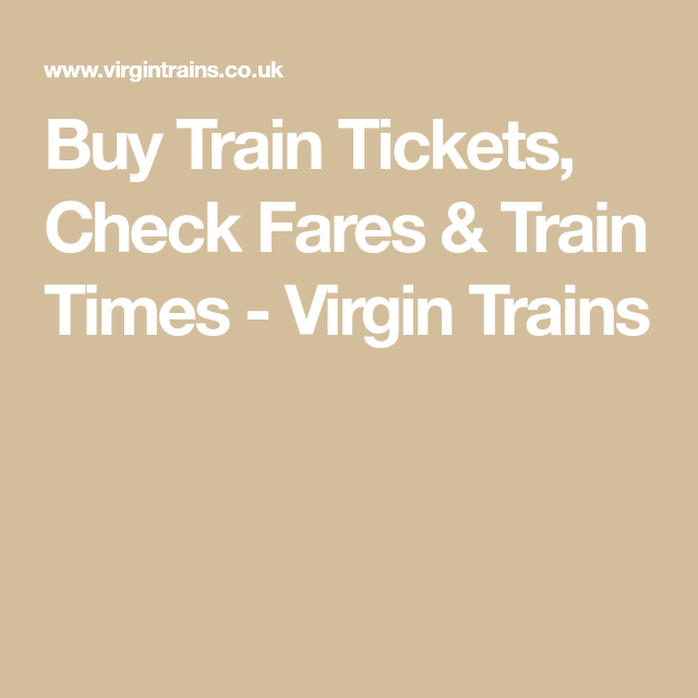 Were visited train times virgin