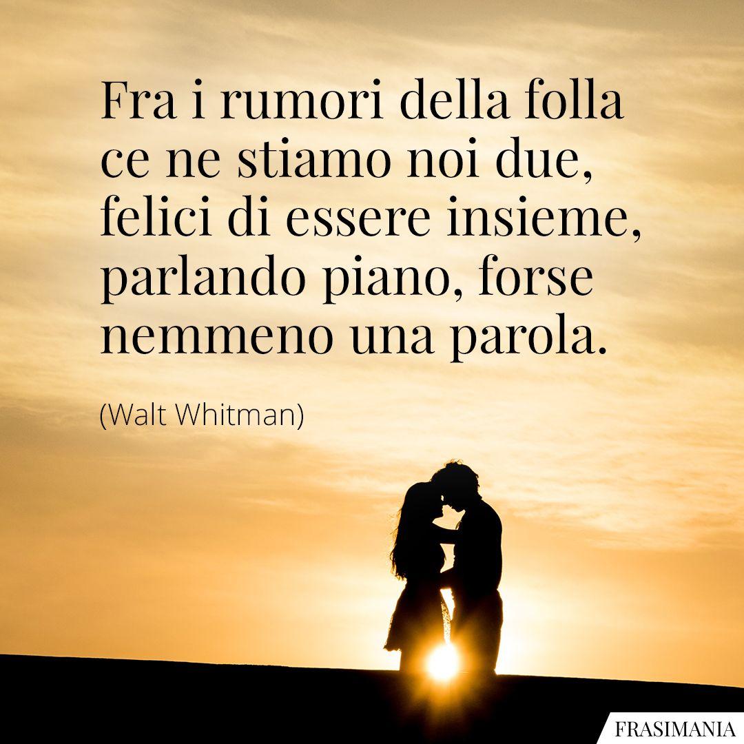 Frasi Amore Whitman.Immagini Con Frasi D Amore Le 150 Piu Belle E Romantiche Frasi D Amore Citazioni Sull Amore Parole