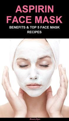 Aspirin Face Mask Benefits