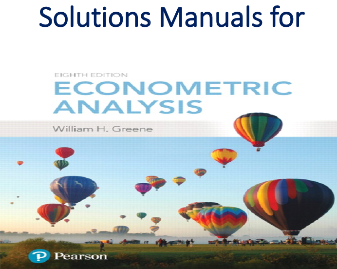 Solutions Manual For Econometric Analysis 8th Edition Trh Economics Textbook Analysis Economics Books
