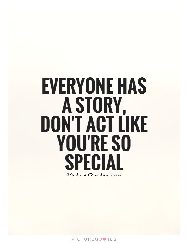 This Is A Hard One But Its True Everyone Has A Story A Past