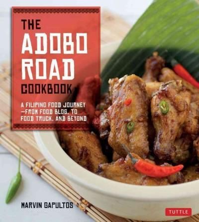 The adobo road cookbook a filipino food journey from food blog to the adobo road cookbook a filipino food journey from food blog to food forumfinder Gallery