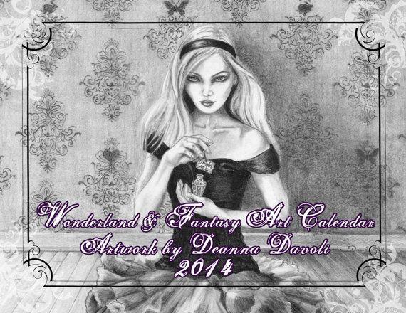 Maybe your honey needs a 2014 calendar?  2014 Wonderland & Fantasy Art Calendar Deanna Davoli, available at: https://www.etsy.com/listing/169394762/2014-wonderland-fantasy-art-calendar