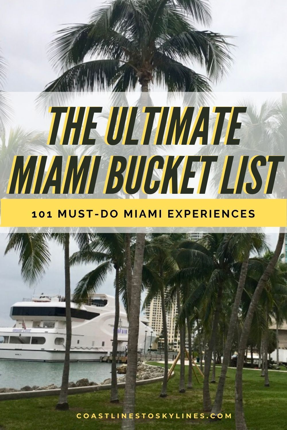 101 Things To Do In Miami Your Ultimate Miami Bucket List Coastlines To Skylines Miami Travel Guide Miami Travel Miami Beach Attractions
