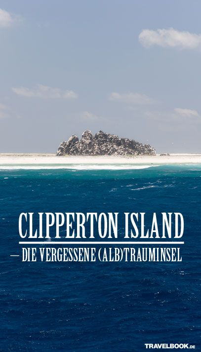 Clipperton Island – Insel mit düsterer Vergangenheit http://www.travelbook.de/welt/Clipperton-Island-Die-Trauminsel-mit-duesterer-Vergangenheit-590252.html