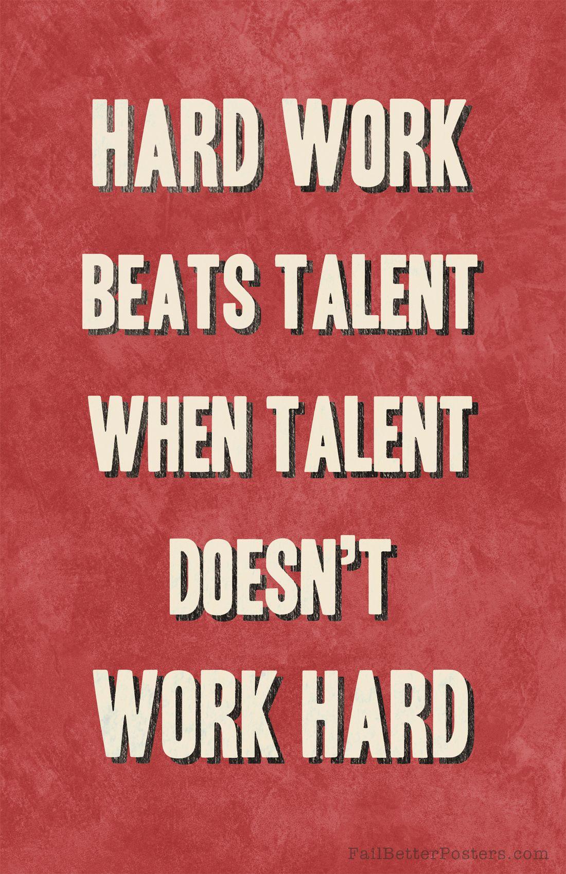 "Hard Work Beats Talent Quote Hard Work Beats Talent When Talent Doesn't Work Hard.""  Kevin ."